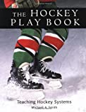 The Hockey Play Book, Michael A. Smith, 1552090507