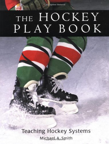 The Hockey Play Book: Teaching Hockey Systems (In Stores Vt Burlington)