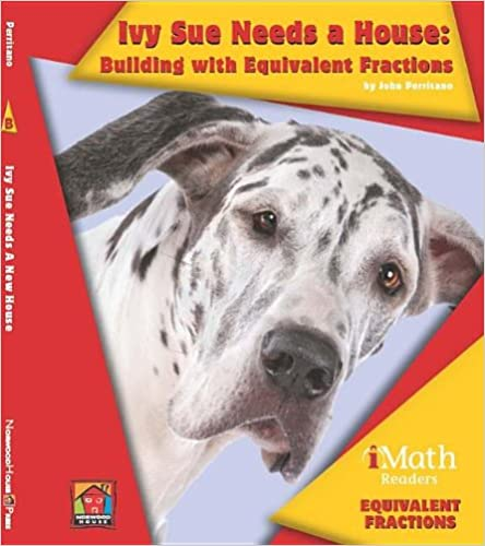 Read Ivy Sue Needs a House: Building With Equivalent Fractions: Building with Equivalent Fractions (Imath Readers, Level B) PDF