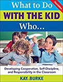 img - for What to Do With the Kid Who...: Developing Cooperation, Self-Discipline, and Responsibility in the Classroom book / textbook / text book