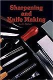 Sharpening and Knife Making, Jim Watson, 088740118X