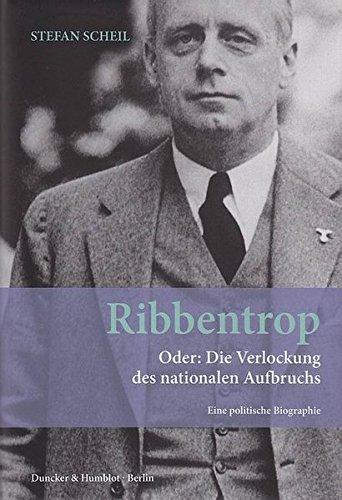 ribbentrop-oder-die-verlockung-des-nationalen-aufbruchs-eine-politische-biographie