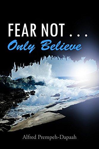 Fear Not       Only Believe