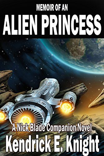 - Memoir of an Alien Princess (A Nick Blade Companion Novel Book 1)