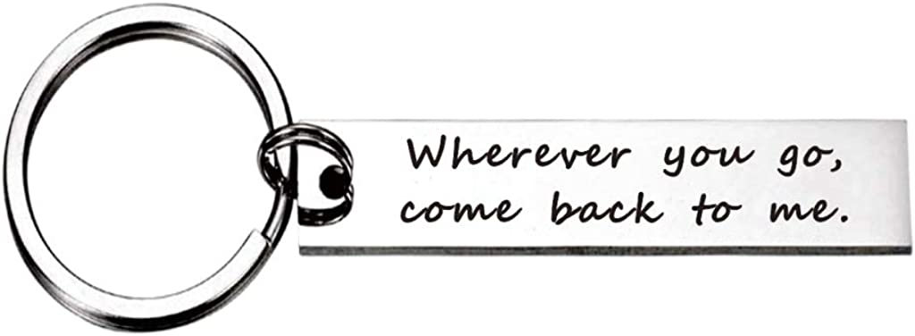 Wherever You Go Come Back To Me Keychain Gift for Him Her Moving Away Gifts Friend Gifts