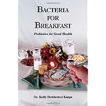 Bacteria for Breakfast