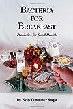 Bacteria for Breakfast, Kelly Dowhower Karpa, 1412009251