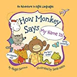 How Monkey Says My Name Is! (Little Traveler Series)