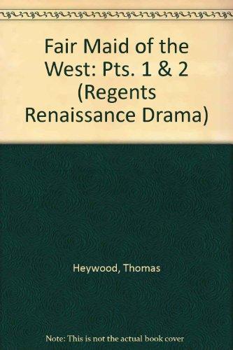 Fair Maid of the West: Pts. 1 & 2 (Regents Renaissance -
