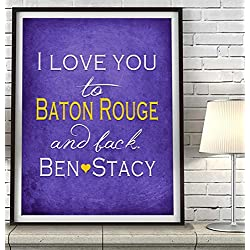 """I Love You to Baton Rouge and Back"" Louisiana ART PRINT, Customized & Personalized UNFRAMED, Wedding gift, Valentines day gift, Christmas gift, Graduation gift, All Sizes"