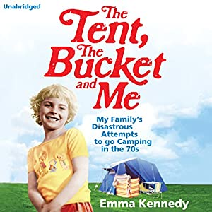 The Tent, The Bucket and Me Audiobook