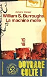 La Machine molle. Le Tiquet qui explosa. Nova express par William S. Burroughs