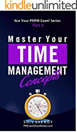Master Your Time Management Concepts: Essential PMP® Concepts Simplified (Ace Your PMP® Exam Book 5)