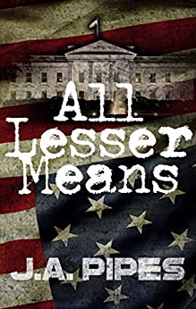 All Lesser Means by [Pipes, JA]