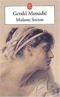 Madame Socrate par Messadié