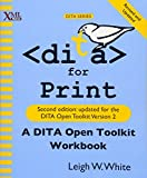 DITA for Print: A DITA Open Toolkit Workbook, Second Edition