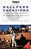 Ballpark Vacations, Bruce Adams and Margaret Engel, 0679031529