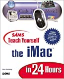 Teach Yourself IMAC in 24 Hours, Gene Steinberg, 0672323036