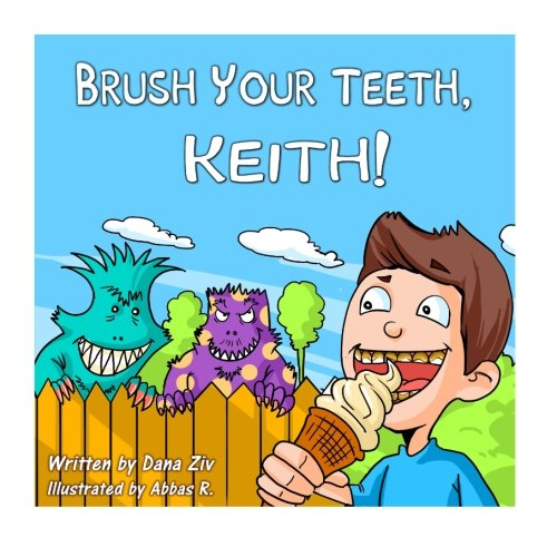 Brush Your Teeth, Keith!: Brush Your Teeth, Keith!: