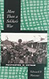 More Than a Soldier's War : Pacification in Vietnam, Metzner, Edward P., 0890966664