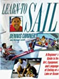 Learn to Sail: A Beginner's Guide to the Art, Equipment and Language of Sailing on a Lake or Ocean