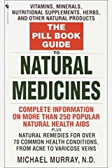 The Pill Book Guide to Natural Medicines: Vitamins, Minerals, Nutritional Supplements, Herbs, and Other Natural Products Kindle Edition