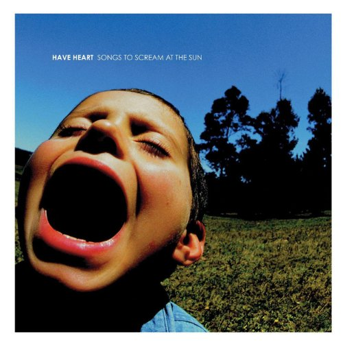 Have Heart-Songs To Scream At The Sun-CD-FLAC-2008-FAiNT Download
