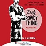 Dirty Rowdy Thing - Weil ich dich will (Wild Seasons 2) | Christina Lauren