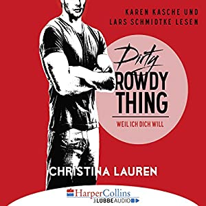 Dirty Rowdy Thing - Weil ich dich will (Wild Seasons 2) Hörbuch