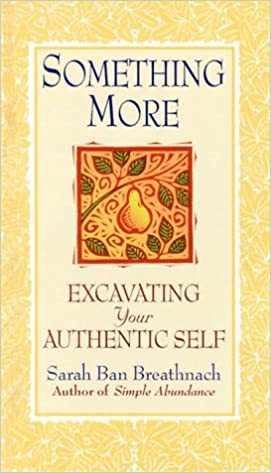 Excavating Your Authentic Self Something More