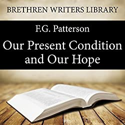 Our Present Condition and Our Hope