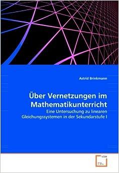Über Vernetzungen im Mathematikunterricht: Eine Untersuchung zu linearen Gleichungssystemen in der Sekundarstufe I