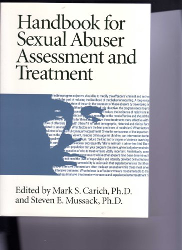 Handbook for Sexual Abuser Assessment and Treatment