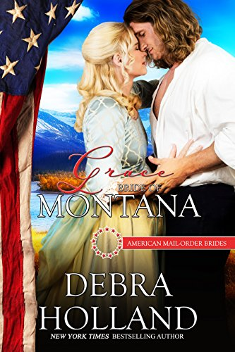 Grace: Bride of Montana (American Mail-Order Brides Series Book 41) by [Holland, Debra, Mail-Order Brides, American]