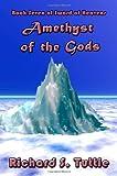 Amethyst of the Gods, Richard S. Tuttle, 1438211309