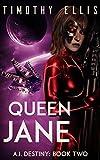 """Queen Jane (A.I. Destiny Book 2)"" av Timothy Ellis"