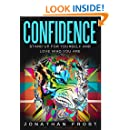 Confidence: Stand Up for Yourself and Love Who You Are ( Building Self Esteem, High Self Assurance, Self Respect and Healing Your Emotional Scars