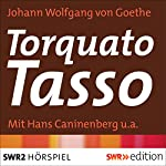 Torquato Tasso | Johann Wolfgang von Goethe