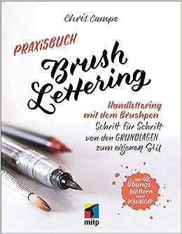 Praxisbuch Brush Lettering Handlettering Und Brushlettering Mit Dem