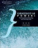 GarageBand '08 Power!: The Comprehensive