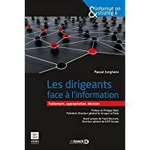 Les dirigeants face à l'information : Traitement appropriation décision (Information & stratégie) (French Edition)