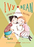 Ivy + Bean Break the Fossil Record, Annie Barrows and Sophie Blackall, 159961930X