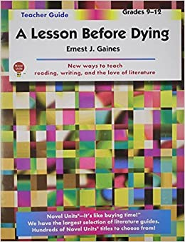 Lesson Before Dying - Teacher Guide by Novel Units, Inc. by Novel Units, Inc. (2012)