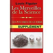 Les Merveilles de la science/Poudres de guerre - Supplément (French Edition)
