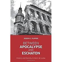 Between Apocalypse & Eschaton