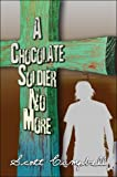 A Chocolate Soldier No More, Scott Campbell, 1605635251