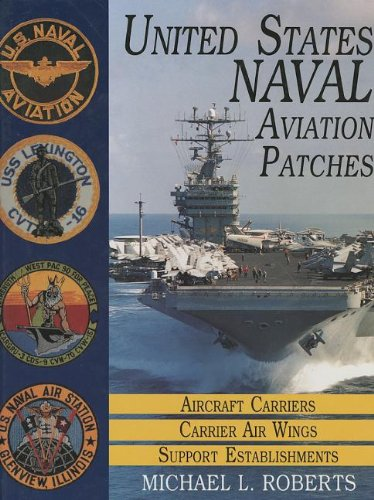 (United States Naval Aviation Patches, Vol. 1: Aircraft Carriers / Carrier Air Wings / Support Establishments)