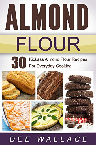 Download almond flour 30 kickass almond flour recipes for everyday download almond flour 30 kickass almond flour recipes for everyday cooking book pdf audio idzlgh5nk forumfinder Image collections