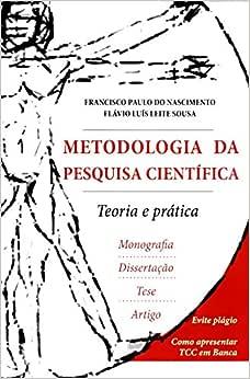 Metodologia da Pesquisa Científica. Teoria e Prática