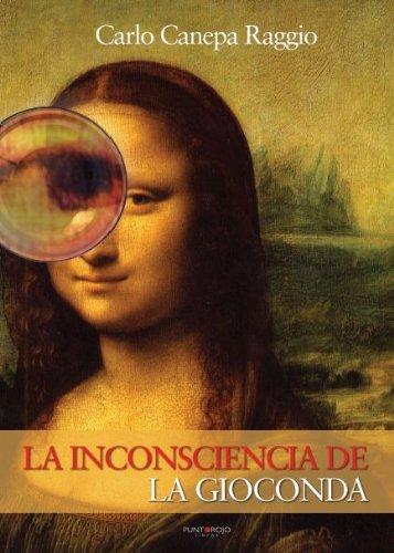 Descargar Libro La Inconsciencia De La Gioconda Carlo Canepa Raggio